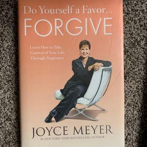 """Do Yourself a Favor, Forgive"" By Joyce Meyer"